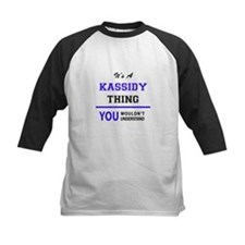 It's KASSIDY thing, you wouldn't u Baseball Jersey