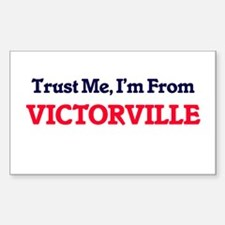 Trust Me, I'm from Victorville California Decal