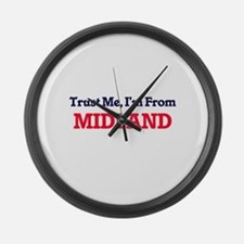 Trust Me, I'm from Midland Texas Large Wall Clock
