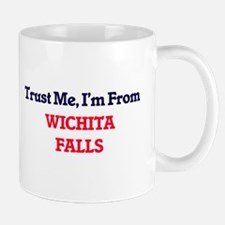 Trust Me, I'm from Wichita Falls Texas Mugs