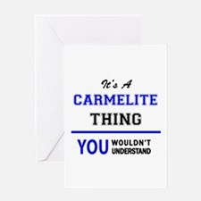 It's a CARMELITE thing, you wouldn' Greeting Cards