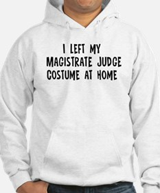 Left my Magistrate Judge Hoodie