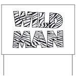 Wild Man Yard Sign
