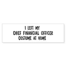 Left my Chief Financial Offic Bumper Bumper Sticker
