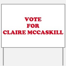 VOTE FOR CLAIRE MCCASKILL Yard Sign