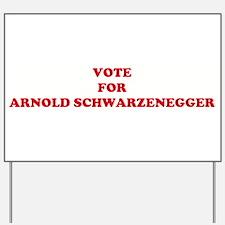 VOTE FOR ARNOLD SCHWARZENEGGE Yard Sign