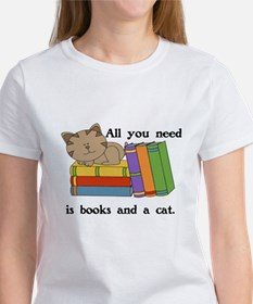 ALL YOU NEED IS BOOKS AND A CAt T-Shirt