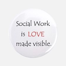 "Social Work is Love 3.5"" Button"