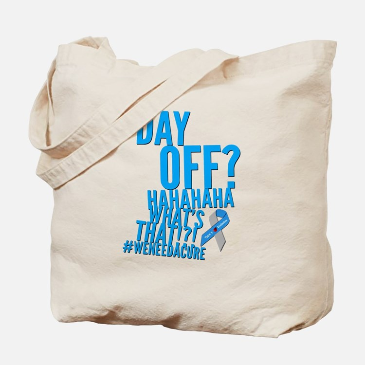 Diabetes Never Takes A Day Off Tote Bag