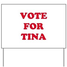 VOTE FOR TINA Yard Sign