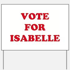 VOTE FOR ISABELLE Yard Sign