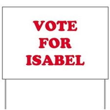 VOTE FOR ISABEL Yard Sign