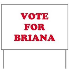 VOTE FOR BRIANA Yard Sign