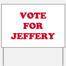 VOTE FOR JEFFERY Yard Sign