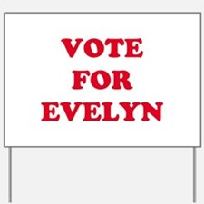 VOTE FOR EVELYN Yard Sign