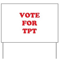 Vote For TPT Yard Sign