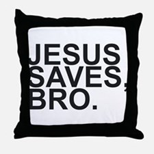 JESUS SAVES, BRO. Throw Pillow