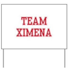 TEAM XIMENA Yard Sign