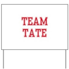 TEAM TATE Yard Sign