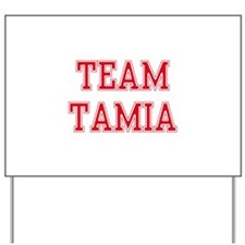 TEAM TAMIA Yard Sign