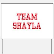 TEAM SHAYLA Yard Sign