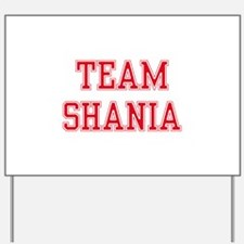 TEAM SHANIA Yard Sign