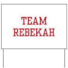 TEAM REBEKAH Yard Sign