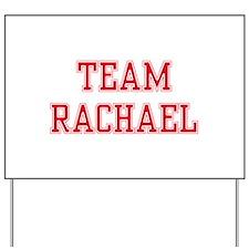 TEAM RACHAEL Yard Sign