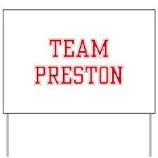 TEAM PRESTON Yard Sign