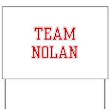 TEAM NOLAN Yard Sign