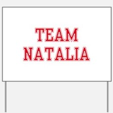 TEAM NATALIA Yard Sign