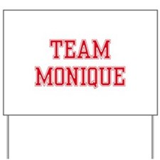 TEAM MONIQUE Yard Sign