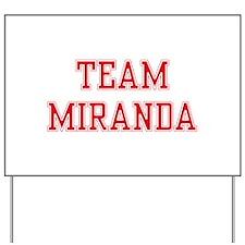 TEAM MIRANDA Yard Sign