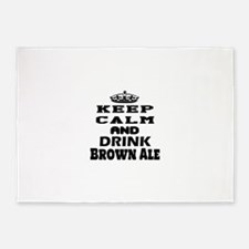 Keep Calm And Drink Brown Ale 5'x7'Area Rug