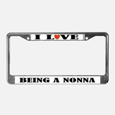 I Love Being A Nonna Frame License Plate Frame