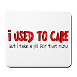 Take a Pill for That Mousepad