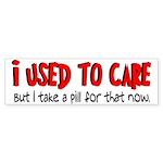 Take a Pill for That Bumper Sticker