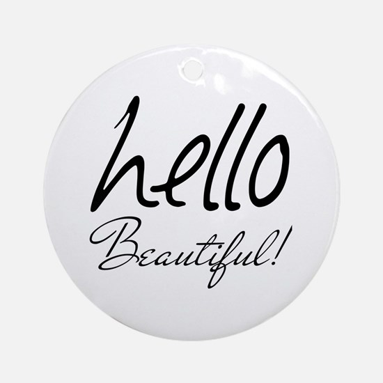 Gifts for Her Hello Beautiful Black Round Ornament