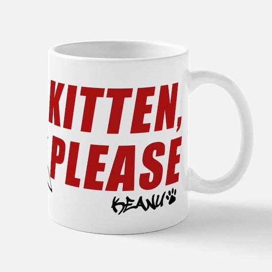 Kitten Please Keanu Mugs