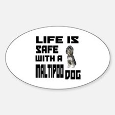 Life Is Safe With A Maltipoo Sticker (Oval)