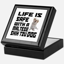 Life Is Safe With A Maltese Shih Tzu Keepsake Box