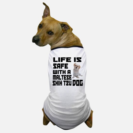 Life Is Safe With A Maltese Shih Tzu Dog T-Shirt