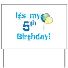It and apos;s My 5th Birthday Yard Sign