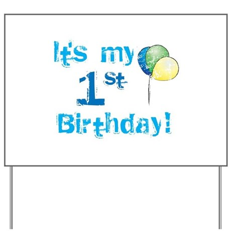 It and apos;s My 1st Birthday Yard Sign