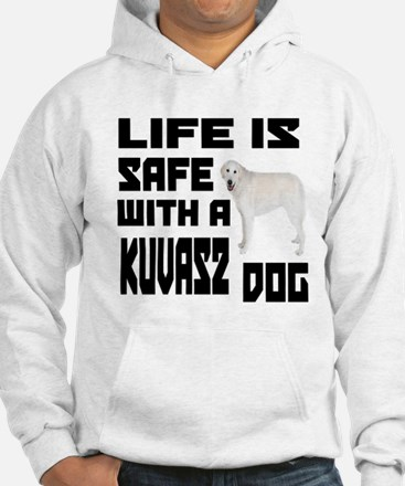 Life Is Safe With A Kuvasz Hoodie