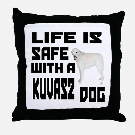 Life Is Safe With A Kuvasz Throw Pillow