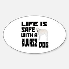 Life Is Safe With A Kuvasz Decal