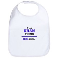 It's KHAN thing, you wouldn't understand Bib