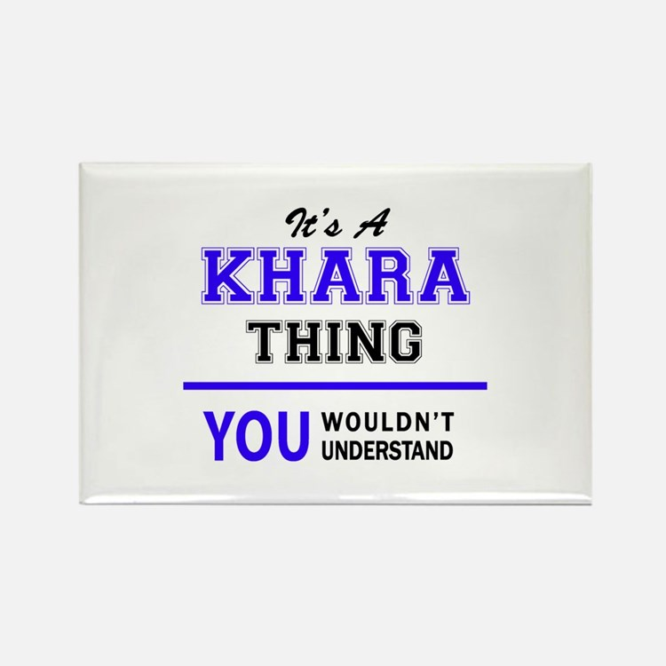 It's KHARA thing, you wouldn't understand Magnets