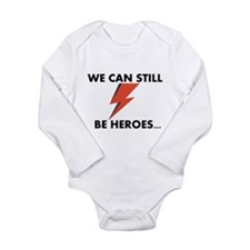 We Can Still Be Heroes Body Suit